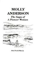 Molly Anderson: The Saga of a Pioneer Woman