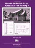 Residential Design Using Autodesk Revit Building 8