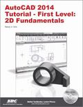 AutoCAD 2014 Tutorial - First Level : 2D Fundamentals