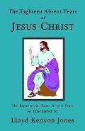 Eighteen Absent Years of Jesus Christ