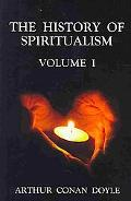 The History of Spiritualism Volume 1