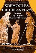 Sophocles The Theban Plays ; Onatigone/King Oidipous/Oidipous at Colonus