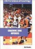 Coaching Zone Offense Attacking Unconventional Defenses