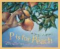 P Is for Peach A Georgia Alphabet