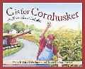 C Is for Cornhusker A Nebraska Alphabet