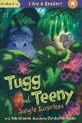 Tugg and Teeny: Book Two: Jungle Surprises (I Am a Reader)