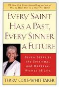 Every Saint Has a Past, Every Sinner a Future Seven Steps to the Spiritual and Material Rich...