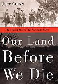 Our Land Before We Die The Proud Story of the Seminole Negro