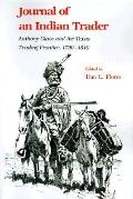 Journal of an Indian Trader Anthony Glass & the Texas Trading Frountier, 1790-1810