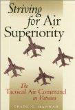 Striving for Air Superiority The Tactical Air Command in Vietnam