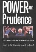Power and Prudence The Presidency of George H.W. Bush
