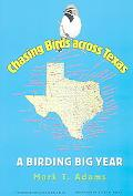 Chasing Birds Across Texas A Birding Big Year