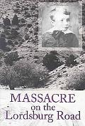 Massacre on the Lordsburg Road A Tragedy of the Apache Wars