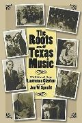 Roots of Texas Music - Lawrence S. Clayton - Paperback
