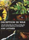 Deception in War The Art of the Bluff, the Value of Deceipt, and the Most Thrilling Episodes...