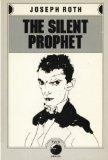 The Silent Prophet (Works of Joseph Roth)