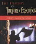 History of Torture and Execution: A Journey through the Dark Side of Justice - Jean Kellaway...