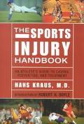 Sports Injury Handbook An Athlete's Guide to Causes, Prevention, and Treatment