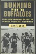 Running With the Buffaloes A Season Inside With Mark Westmore, Adam Goucher, and the Univers...