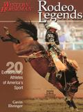 Rodeo Legends Twenty Extraordinary Athletes of America's Sport
