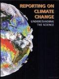 Reporting on Climate Change: Understanding the Science