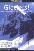 Glaciers! The Art of Travel, & the Science of Rescue