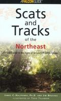 Scats and Tracks of the Northeast A Field Guide to the Signs of Seventy Wildlife Species