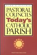 Pastoral Councils in Today's Catholic Parish