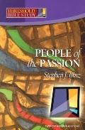 People of the Passion (Threshold Bible Study Series)