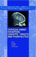 Thinking About Cognition Concepts, Targets and Therapeutics