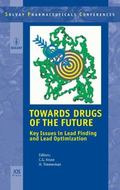 Towards Drugs of the Future: Key Issues in Lead Finding and Lead Optimization Vol. 9 Solvay ...