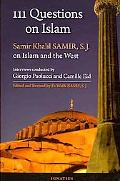 111 Questions on Islam: Samir Khalil Samir on Islam and the West