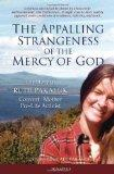 The Appalling Strangeness of the Mercy of God: The Story of Ruth Pakaluk - Convert, Mother &...