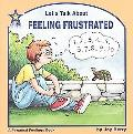 Let's Talk About Feeling Frustrated A Personal Feelings Book