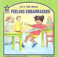 Let's Talk About Feeling Embarrassed An Interpersonal Feelings Book