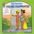 Let's Talk About Feeling Disappointed An Interpersonal Feelings Book