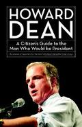 Howard Dean A Citizen's Guide to the Man Who Would Be President