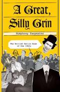 Great, Silly Grin The British Satire Boom of the 1960s