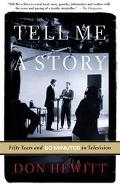 Tell Me a Story Fifty Years and 60 Minutes in Television