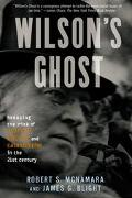 Wilson's Ghost Reducint the Risk of Conflict, Killing, and Catastrophe in the 21st Century