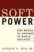 Soft Power The Means to Success in World Politics
