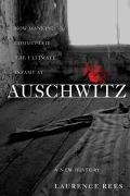 Auschwitz A New History