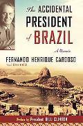 Accidental President of Brazil A Memoir