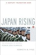 Japan Rising The Resurgence of Japanese Power And Purpose