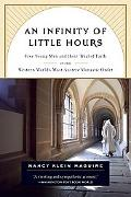 Infinity of Little Hours Five Young Men and Their Trial of Faith in the Western World's Most...