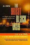 Great Black Way L.a. in the 1940s and the Lost African-american Renaissance