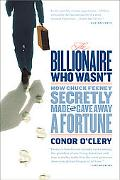 Billionaire Who Wasn't: How Chuck Feeney Secretly Made and Gave Away a Fortune