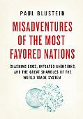 Misadventures of the Most Favored Nations: Clashing Egos, Inflated Ambitions, and the Great ...