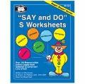 Say and Do S Worksheets : Over 100 Reproducible Activity Pages from Isolation to Carryover!
