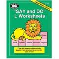 Say and Do L Worksheets : Over 100 Reproducible Activity Pages from Isolation to Carryover!